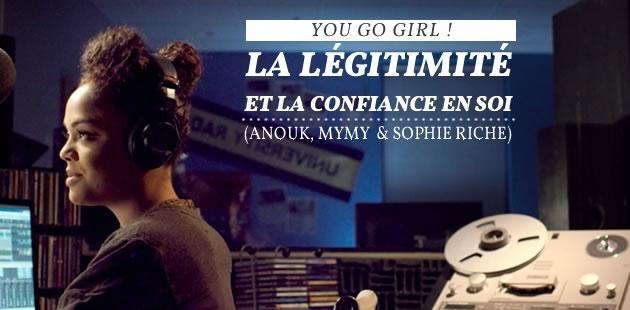 #YouGoGirl – Anouk parle de légitimité avec Mymy & Sophie Riche!