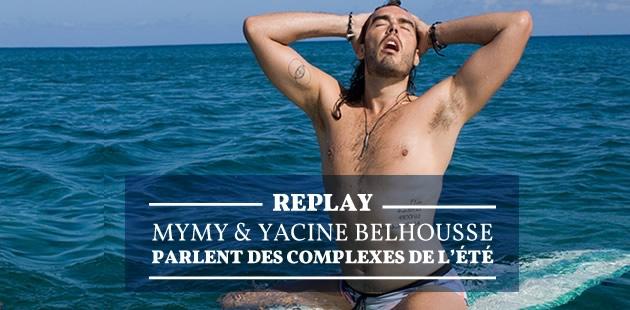 REPLAY — Mymy & Yacine Belhousse parlent des complexes de l'été