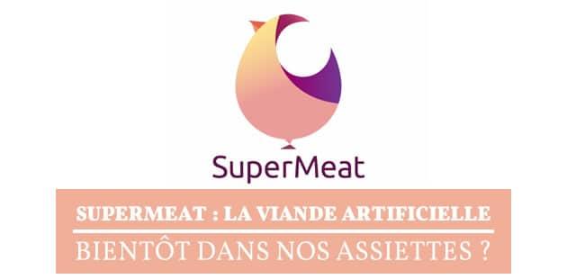 SuperMeat : la viande artificielle bientôt dans nos assiettes ?