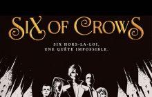 Concours — Gagnez le roman « Six of crows», votre lecture idéale de l'été!