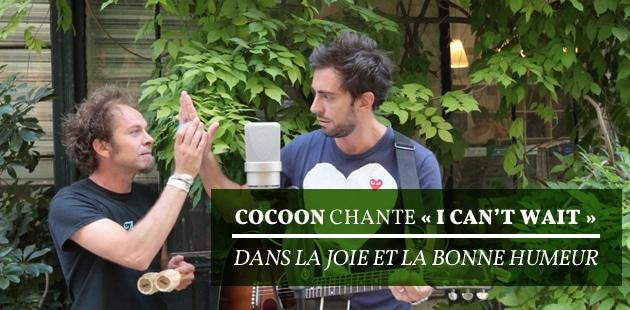 Cocoon chante «I can't wait», dans la joie et la bonne humeur