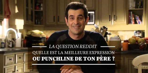 Quelle est la meilleure expression/punchline de ton père ? – La Question Reddit