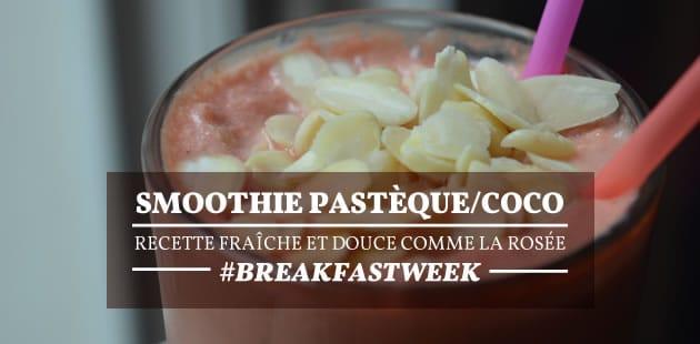 Smoothie pastèque/coco — Recette fraîche et douce comme la rosée #BreakfastWeek
