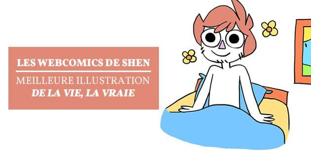 Les webcomics de Shen, meilleure illustration de la vie, la vraie