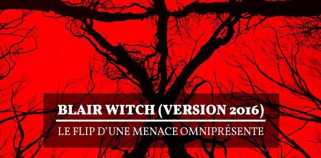 Blair Witch (version 2016), le flip d'une menace omniprésente