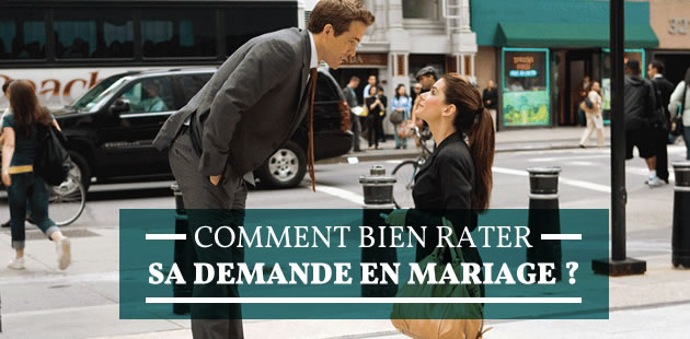 Comment bien rater sa demande en mariage?