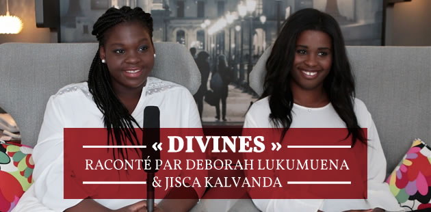 « Divines » raconté par Deborah Lukumuena et Jisca Kalvanda