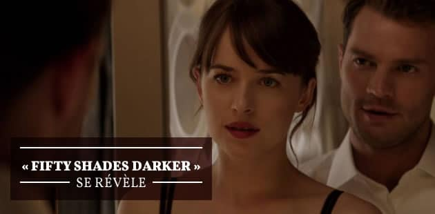 Fifty Shades Darker a sa première bande-annonce (mucho caliente)
