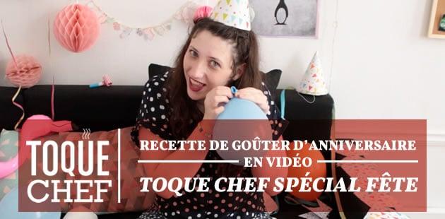 Recette de goûter d'anniversaire en vidéo — Toque Chef spécial fête
