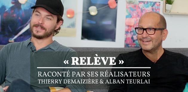 «Relève» raconté par ses réalisateurs, Thierry Demaizière et Alban Teurlai