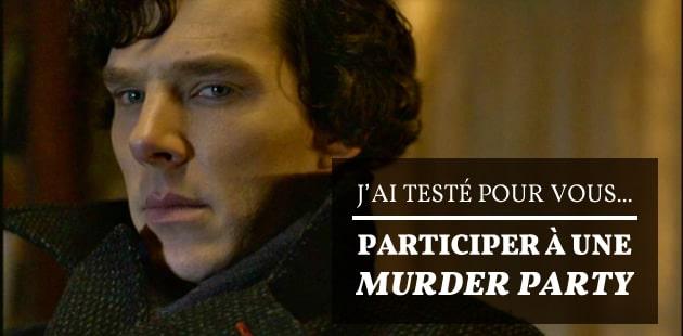 J'ai testé pour vous: participer à une murder party