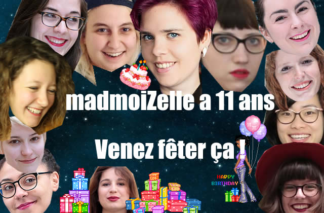 madmoiZelle a 11 ans, et vous invite à fêter ça!