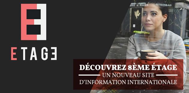 Découvrez 8e étage, un nouveau site d'information internationale