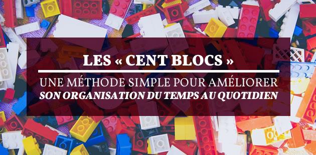 Les « cent blocs », une méthode simple pour améliorer son organisation du temps au quotidien