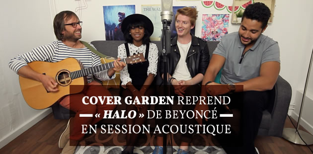 Cover Garden reprend « Halo » de Beyoncé en session acoustique