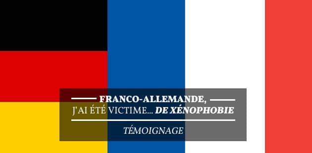 Franco-Allemande, j'ai été victime… de xénophobie — Témoignage