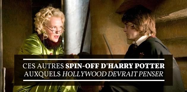 Les spin-off d'Harry Potter auxquels personne n'a pensé
