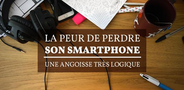 big-peur-perdre-smartphone