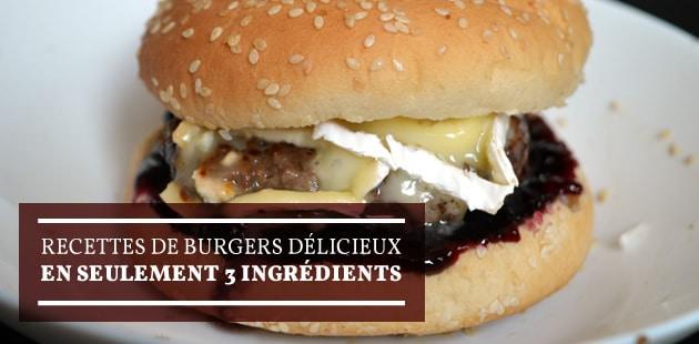 Recettes de burgers délicieux en seulement 3 ingrédients