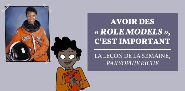 Avoir des « role models», c'est important — La leçon de la semaine, par Sophie Riche