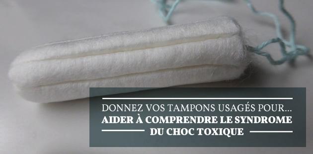 Donnez vos tampons usagés pour… aider à comprendre le syndrome du choc toxique