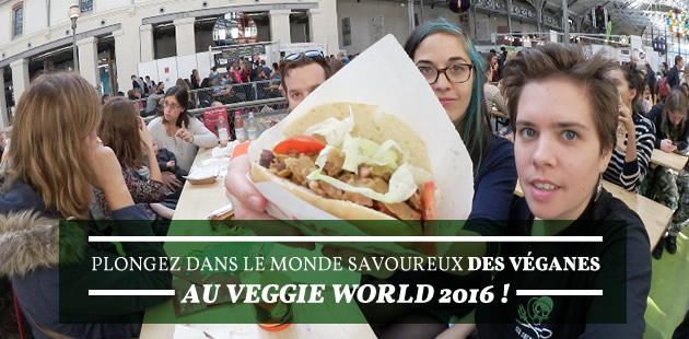 Plongez dans le monde savoureux des véganes au Veggie World 2016!