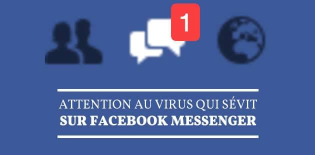 Attention au virus qui sévit sur Facebook Messenger