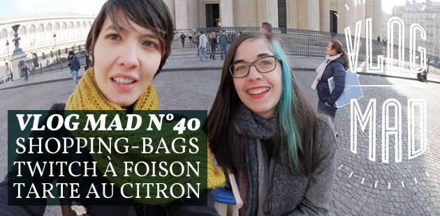 VlogMad n°40 — Design de shopping-bags, Twitch à foison et tarte au citron végane