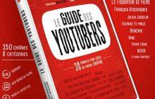 Le Guide des Youtubers, tour d'horizon du Web francophone, sort en librairies!