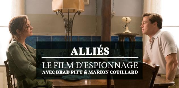 Alliés réunit Brad Pitt et Marion Cotillard dans un jeu de dupes sur fond d'espionnage