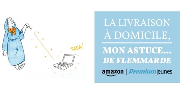 La livraison à domicile, mon astuce… de flemmarde — Avec Amazon Premium Jeunes