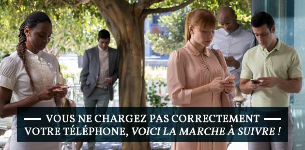 Vous ne chargez pas correctement votre téléphone, voici la marche à suivre!