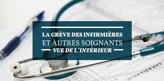 La grève des infirmières (et autres soignants) expliquée et vue de l'intérieur