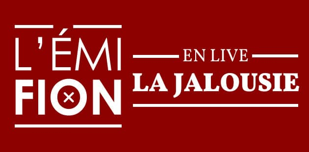 REPLAY — L'Émifion #23 sur la jalousie