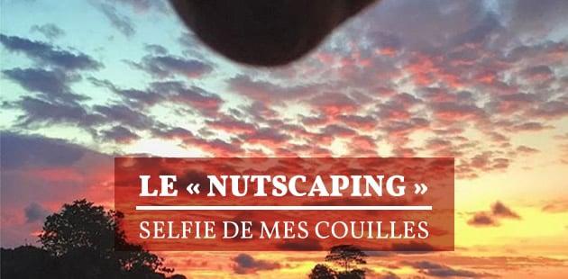 Le «Nutscaping», selfie de mes couilles