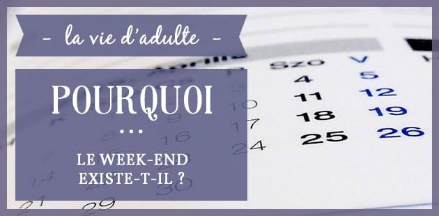 Pourquoi… le week-end existe-t-il?