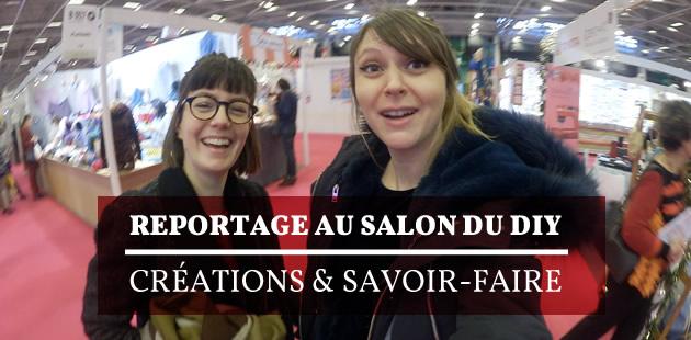 En vadrouille au Salon DIY Créations & Savoir-Faire avec Élise et Fannyfique