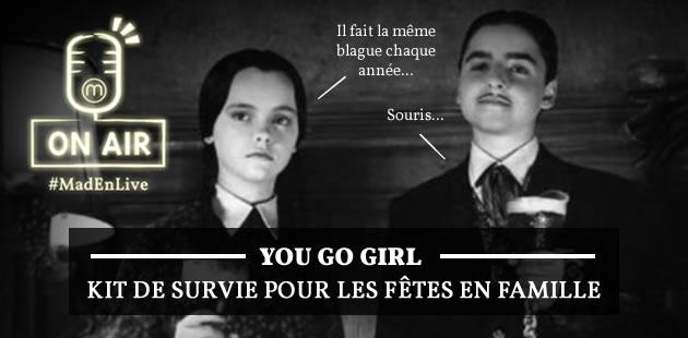 EN LIVE, le 05/12 à 21h — You Go Girl t'aide à survivre aux fêtes en famille