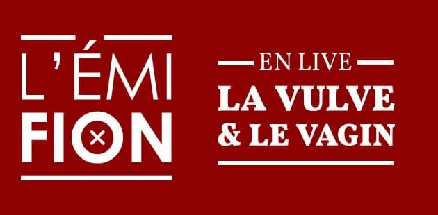 EN LIVE, le 06/12 à 21h — L'Émifion te parle de vagin et de vulve!