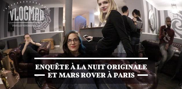 VlogMad n°45 — Enquête à la Nuit Originale et Mars Rover à Paris