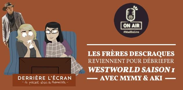 EN LIVE, le 07/12 à 21h — Le débrief de Westworld saison1 avec les frères Descraques