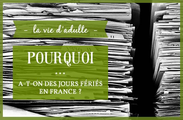 Pourquoi… a-t-on des jours fériés en France ?