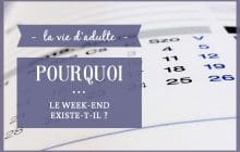 Pourquoi… le week-end existe-t-il ?