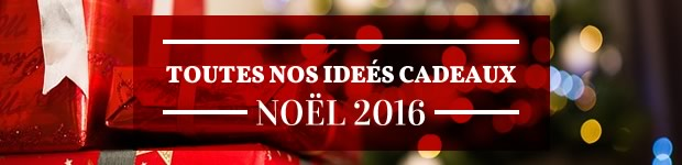620-idees-cadeaux-noel-2016