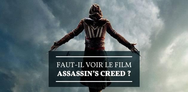 Faut-il aller voir le film Assassin's Creed?