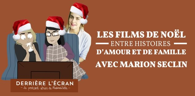 PODCAST — Les films de Noël au cœur des histoires d'amour et de famille avec Marion Seclin !