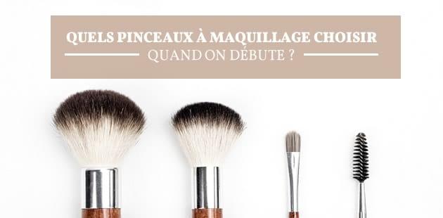 Quels pinceaux à maquillage choisir quand on débute?