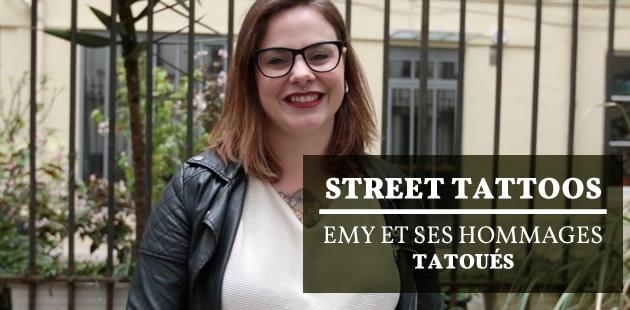 Street Tattoos — Emy et ses hommages tatoués