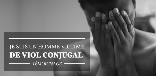 Je suis un homme victime de viol conjugal — Témoignage