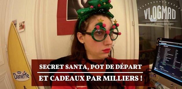 VlogMadn°49 — Secret Santa, pot de départ et cadeaux par milliers!